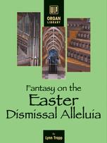 Fantasy on the Easter Dismissal Alleluia
