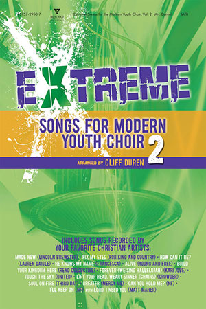 Extreme Songs for Modern Youth Choir Vol. 2