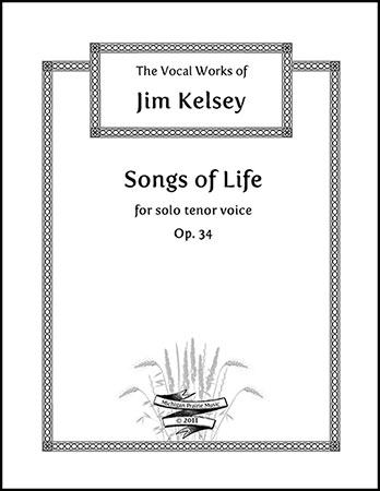 Songs of Life, Op. 34