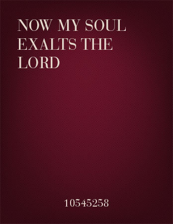 Now My Soul Exalts the Lord