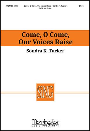 Come, O Come, Our Voices Raise