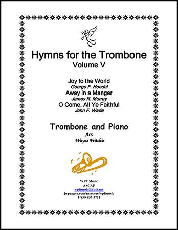Hymns for the Trombone Volume V