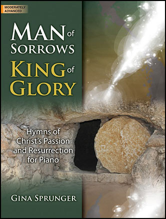 Man of Sorrows King of Glory