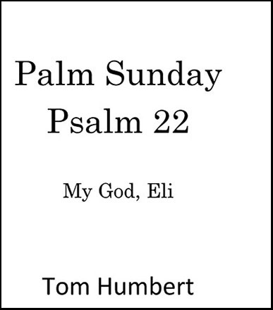 Palm Sunday Psalm 22