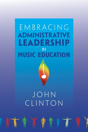Embracing Administrative Leadership in Music Education
