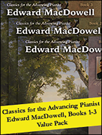 Classics for the Advancing Pianist: Edward MacDowell, Books 1-3