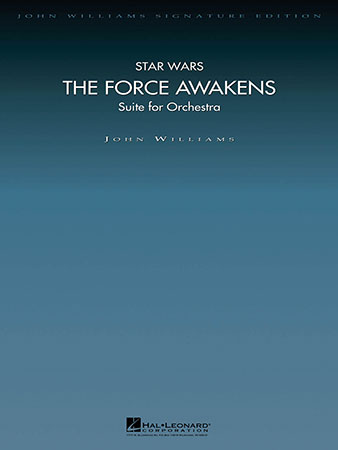 Star Wars: The Force Awakens - Suite for Orchestra