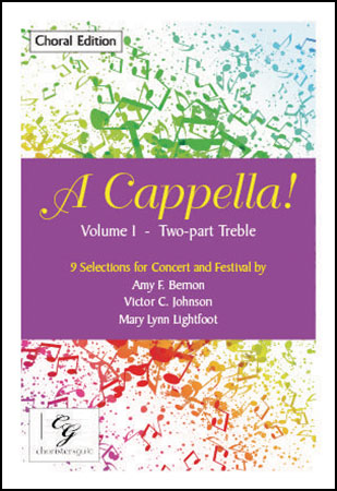 A Cappella! Volume I - Two-Part Treble