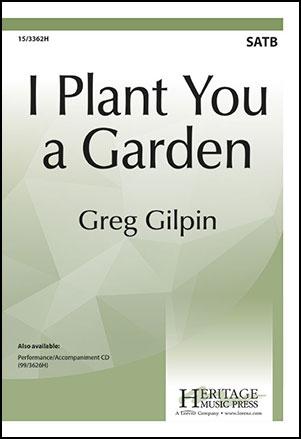 I Plant You a Garden