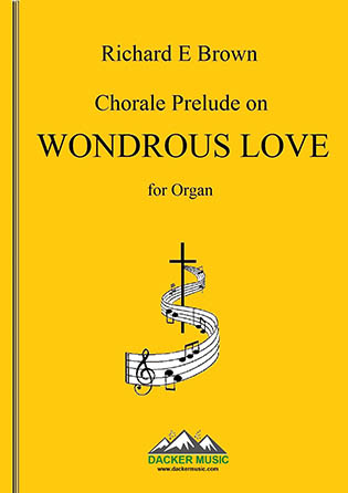 Chorale Prelude on Wondrous Love