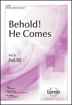 Behold! He Comes