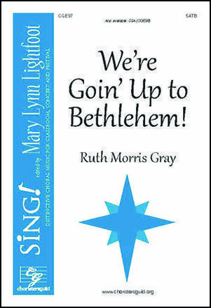 We're Goin' Up to Bethlehem!