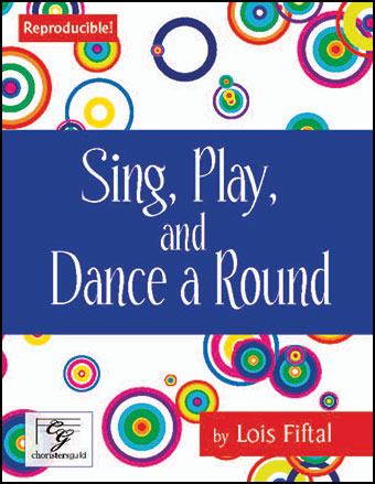 Sing, Play, and Dance a Round