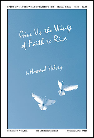 Give Us the Wings of Faith to Rise