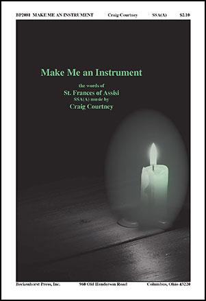 Make Me an Instrument