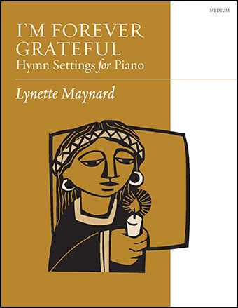 I'm Forever Grateful : Hymn Settings for Piano