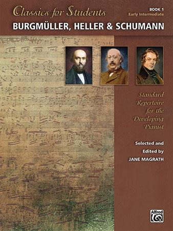 Classics for Students : Burgmuller, Heller and Schumann, Book 1