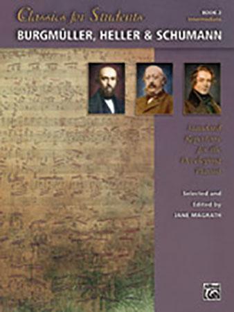 Classics for Students : Burgmuller, Heller and Schumann, Book 2