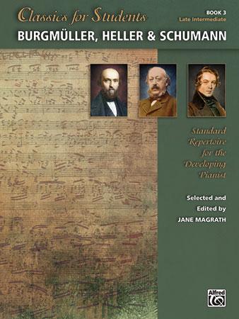 Classics for Students : Burgmuller, Heller and Schumann, Book 3