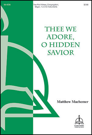 Thee We Adore, O Hidden Savior