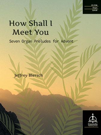 How Shall I Meet You?