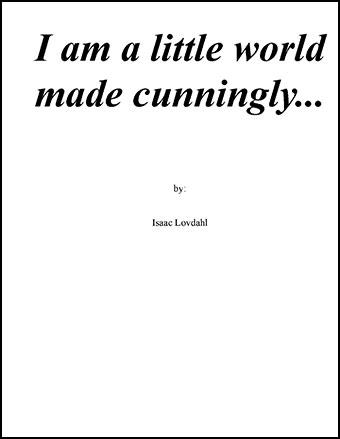 I am a little world made cunningly...