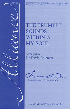 The Trumpet Sounds Within-a My Soul