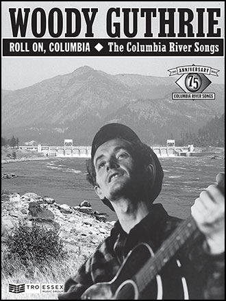 Roll on Columbia: The Columbia River Songs