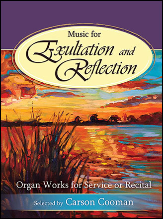 Music for Exultation and Reflection