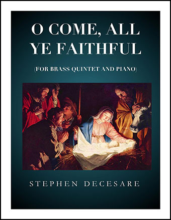 O Come All Ye Faithful (for Brass Quintet)