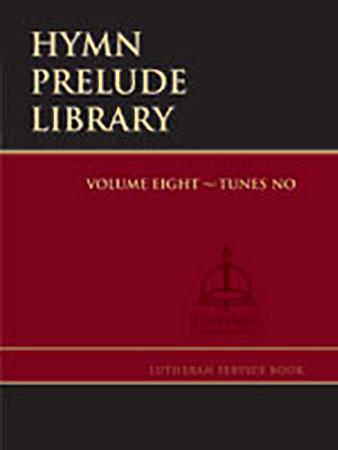 Hymn Prelude Library: Lutheran Service Book  Vol. 8 Tunes No