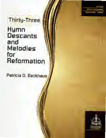 Thirty-Three Hymn Descants and Melodies for Reformation
