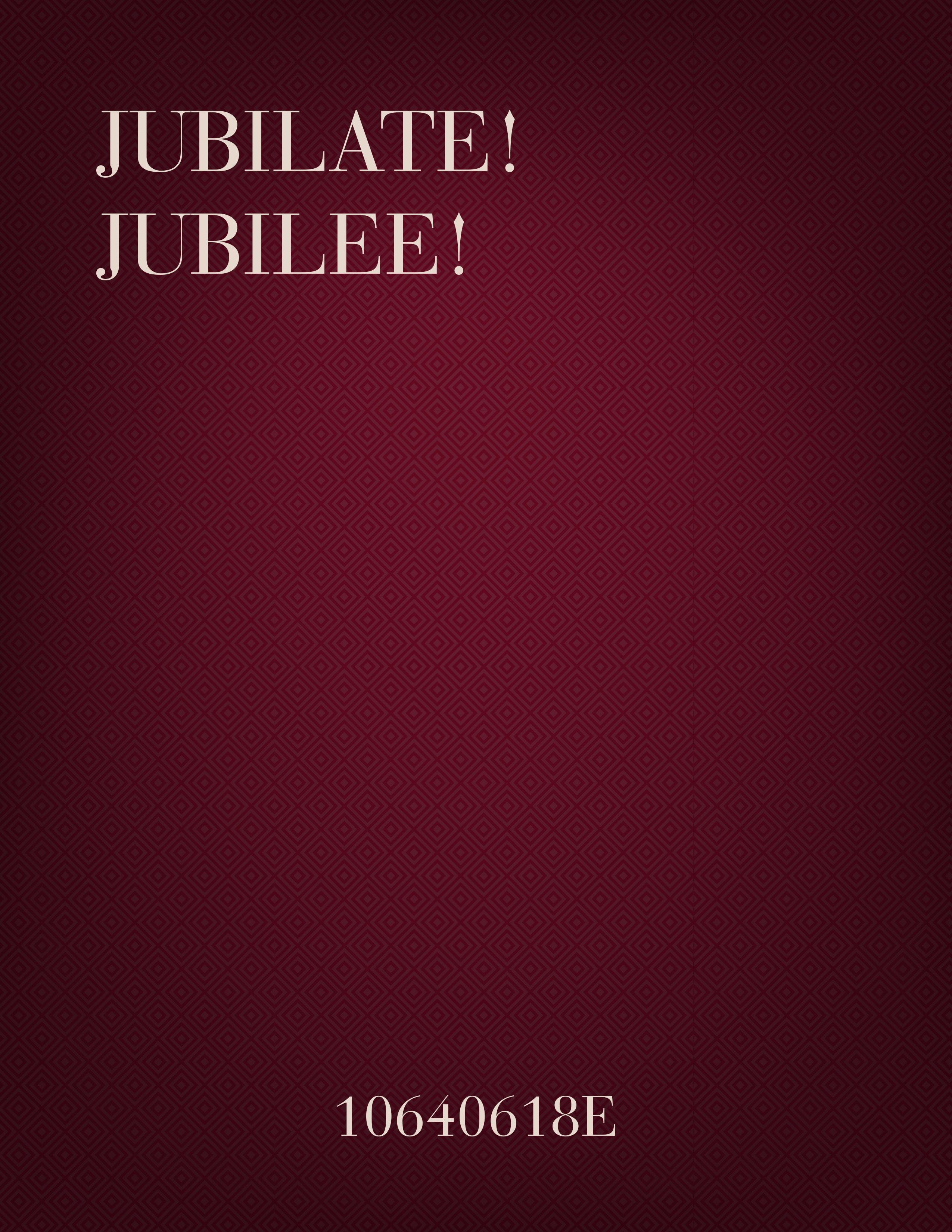 Jubilate! Jubilee!