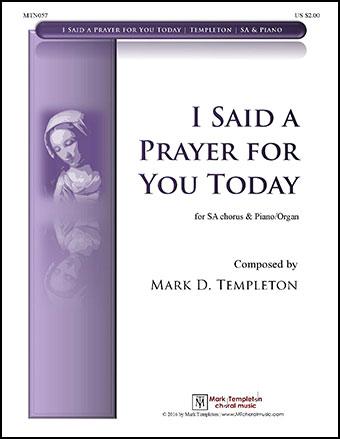I Said a Prayer for You Today (SATB)