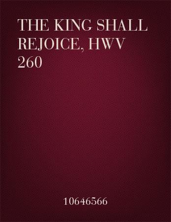 The King Shall Rejoice, HWV 260