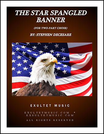 The Star Spangled Banner (for 2-part Choir)