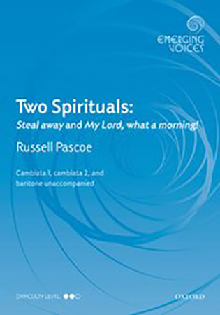 Two Spirituals : Steal Away / My Lord What a Morning!