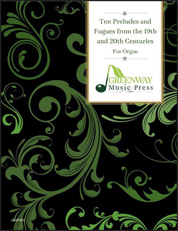 Ten Preludes and Fugues from the 19th and 20th Centuries