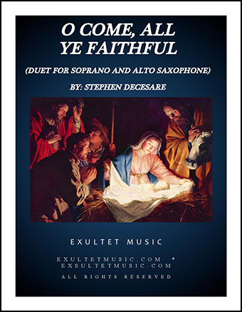 O Come, All Ye Faithful (Duet for Soprano and Alto Saxophone)