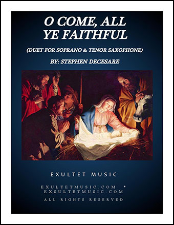 O Come, All Ye Faithful (Duet for Soprano and Tenor Saxophone)