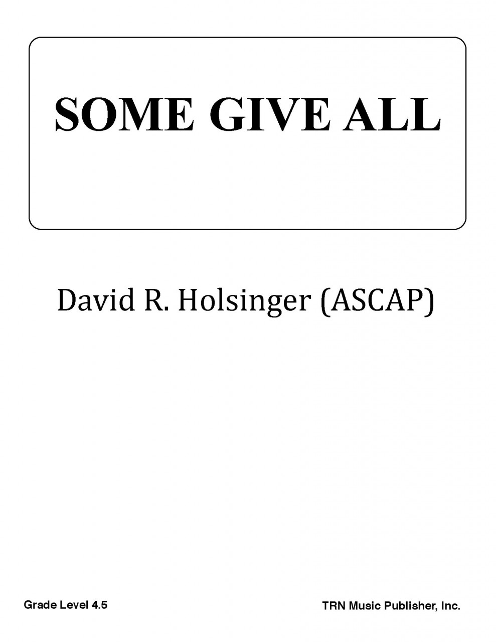 Some Give All