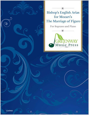 Bishop's English Arias for Mozart's The Marriage of Figaro