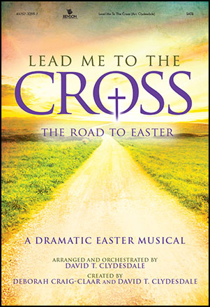 Lead Me to the Cross The Road to Easter