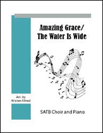 Amazing Grace/ The Water Is Wide (SATB)