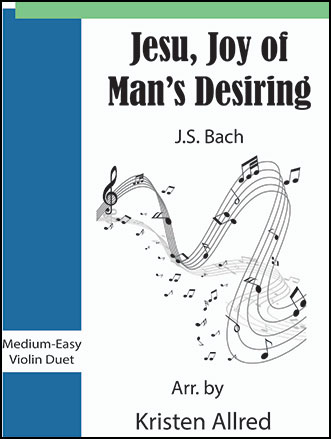 Jesu, Joy of Man's Desiring (Violin Duet)