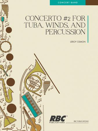 Concerto #2 for Tuba, Winds, and Percussion