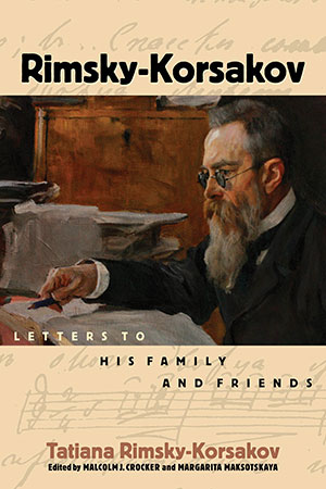 Rimsky-Korsakov : Letters to His Family and Friends