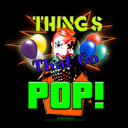 Things That Go Pop!
