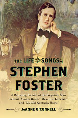 The Life and Songs of Stephen Foster