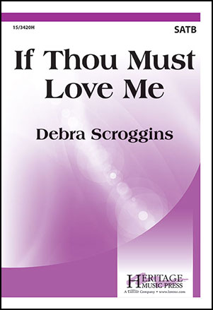 If Thou Must Love Me